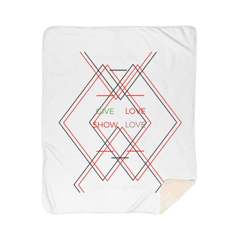Give Love Show Love Home Blanket by ChristGang Apparel
