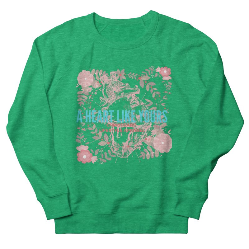 A Heart Like Yours Women's Sweatshirt by ChristGang Apparel