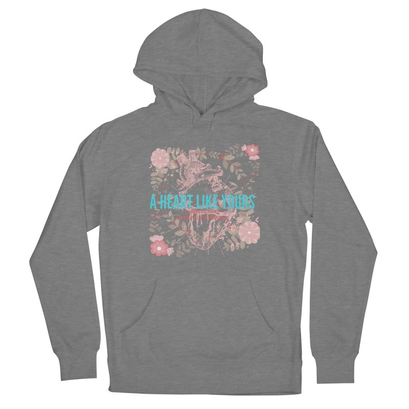A Heart Like Yours Women's Pullover Hoody by ChristGang Apparel