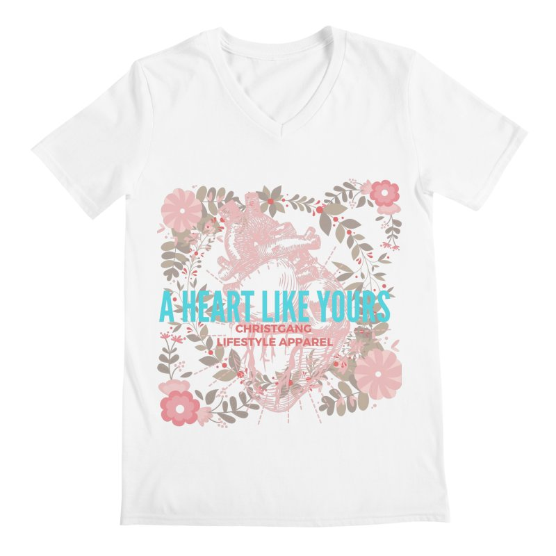 A Heart Like Yours Men's V-Neck by ChristGang Apparel