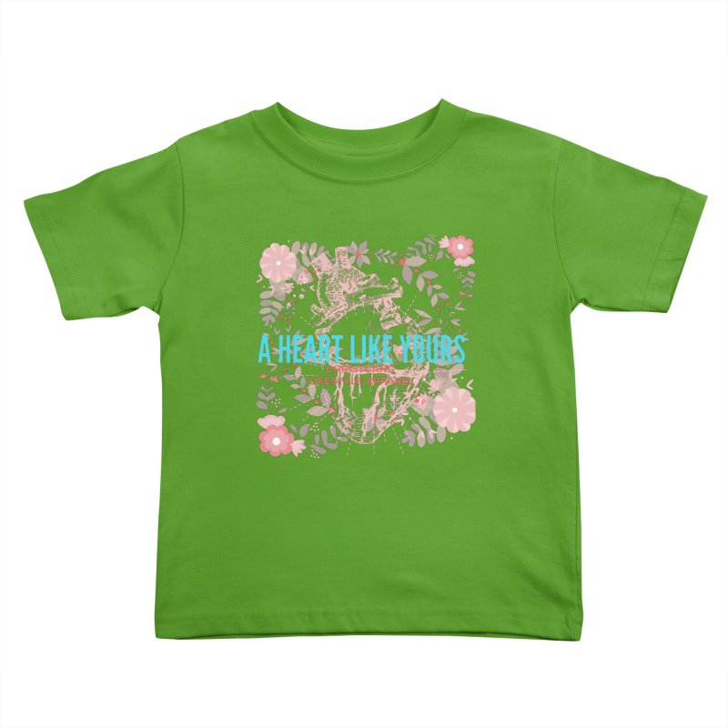 A Heart Like Yours Kids Toddler T-Shirt by ChristGang Apparel