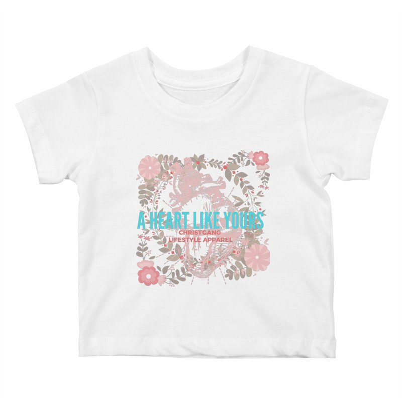 A Heart Like Yours Kids Baby T-Shirt by ChristGang Apparel