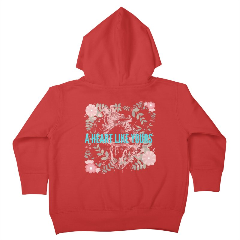 A Heart Like Yours Kids Toddler Zip-Up Hoody by ChristGang Apparel