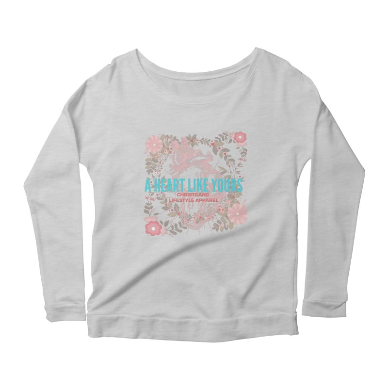 A Heart Like Yours Women's Scoop Neck Longsleeve T-Shirt by ChristGang Apparel