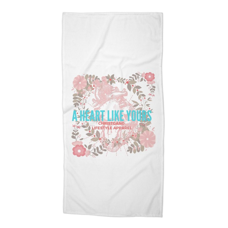 A Heart Like Yours Accessories Beach Towel by ChristGang Apparel