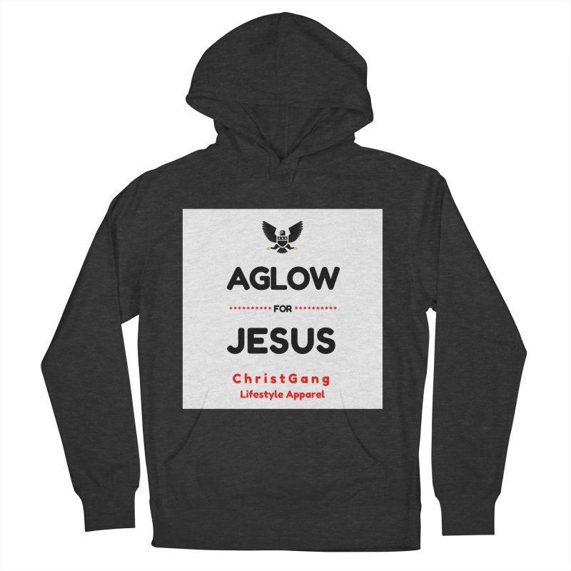 Aglow For Jesus Women's French Terry Pullover Hoody by ChristGang Apparel
