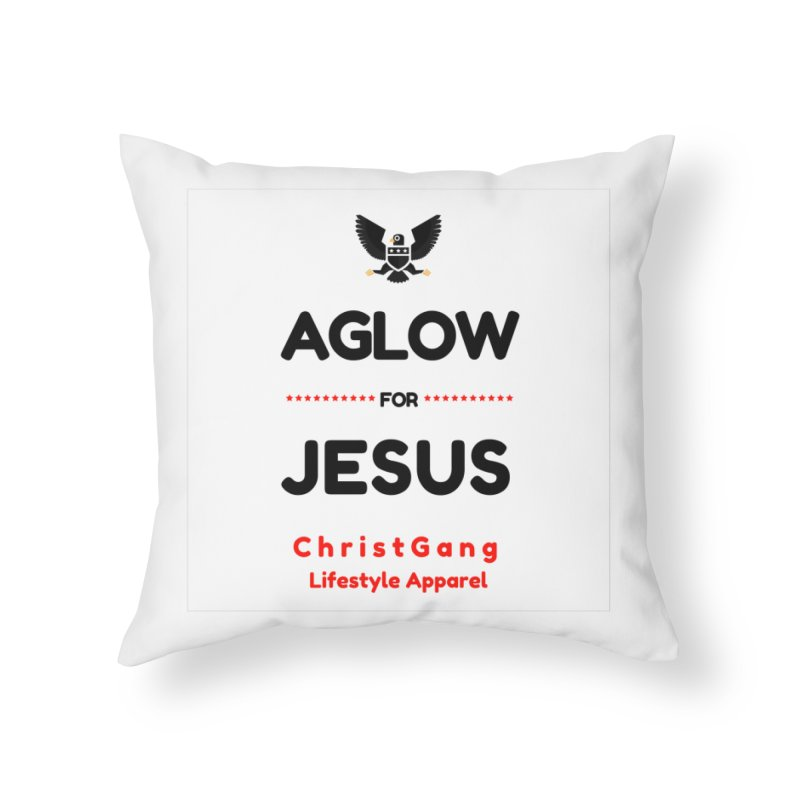 Aglow For Jesus Home Throw Pillow by ChristGang Apparel