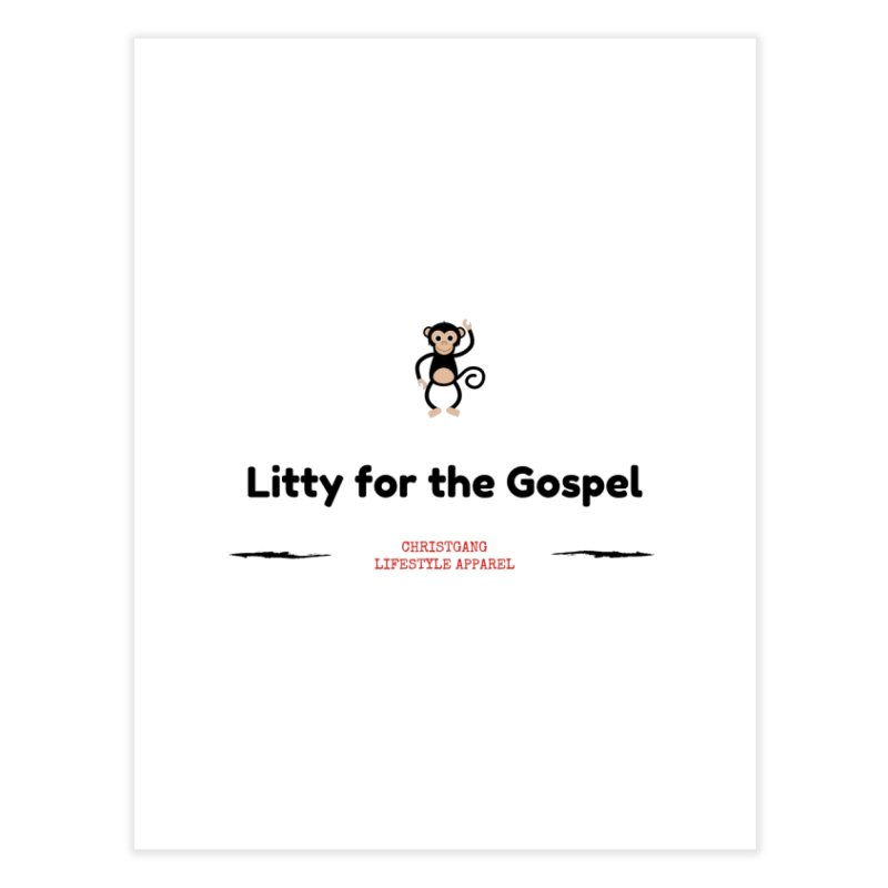 Litty For The Gospel 2 Home Fine Art Print by ChristGang Apparel