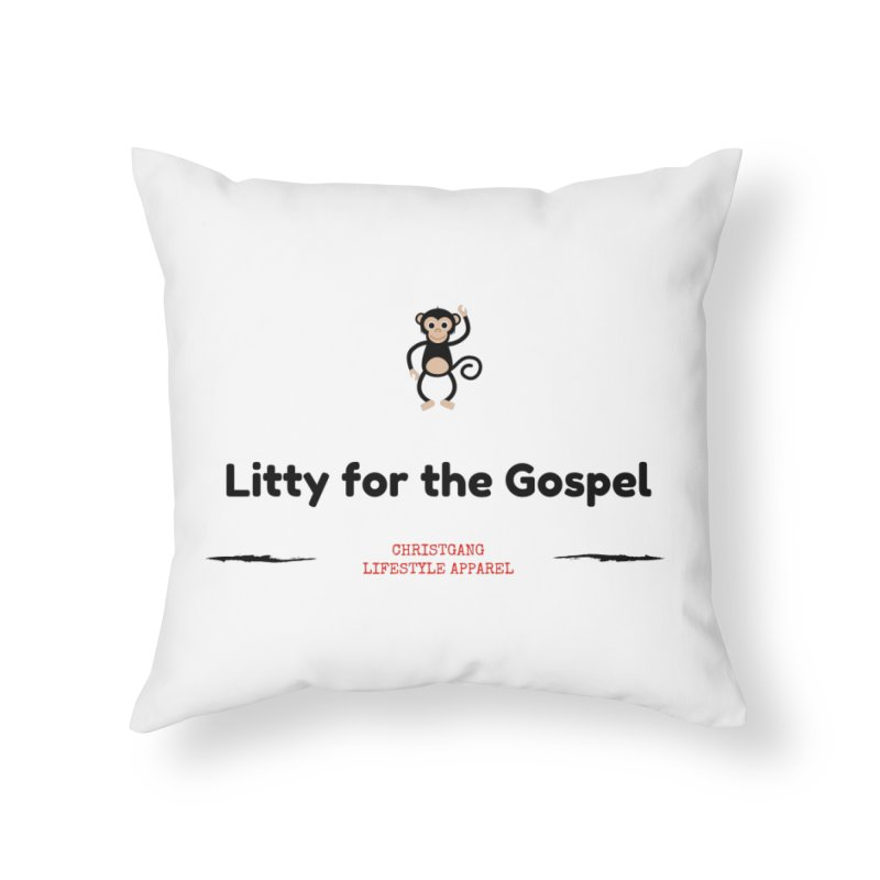 Litty For The Gospel 2 Home Throw Pillow by ChristGang Apparel