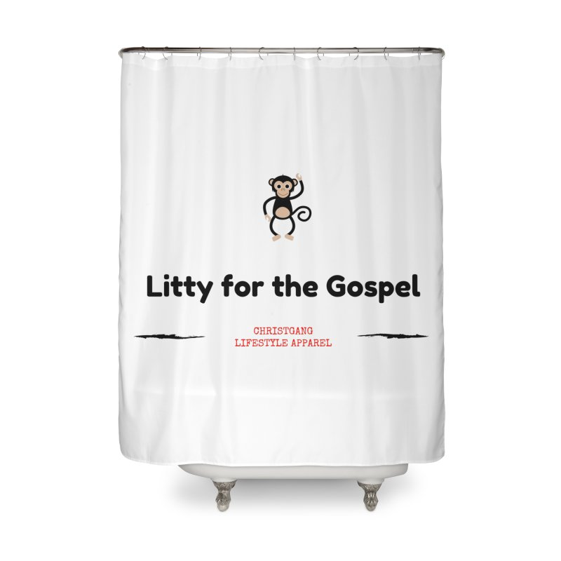 Litty For The Gospel 2 Home Shower Curtain by ChristGang Apparel