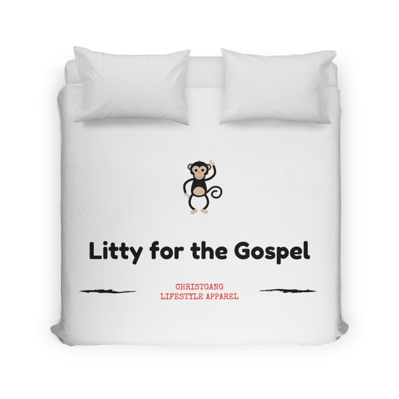 Litty For The Gospel 2 Home Duvet by ChristGang Apparel
