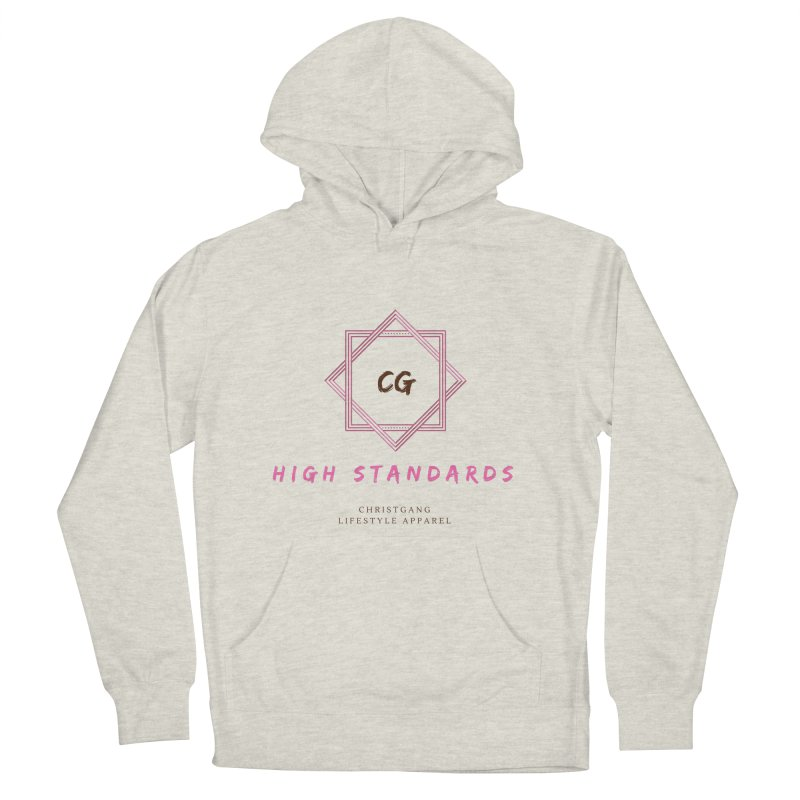 High Standards Women's French Terry Pullover Hoody by ChristGang Apparel