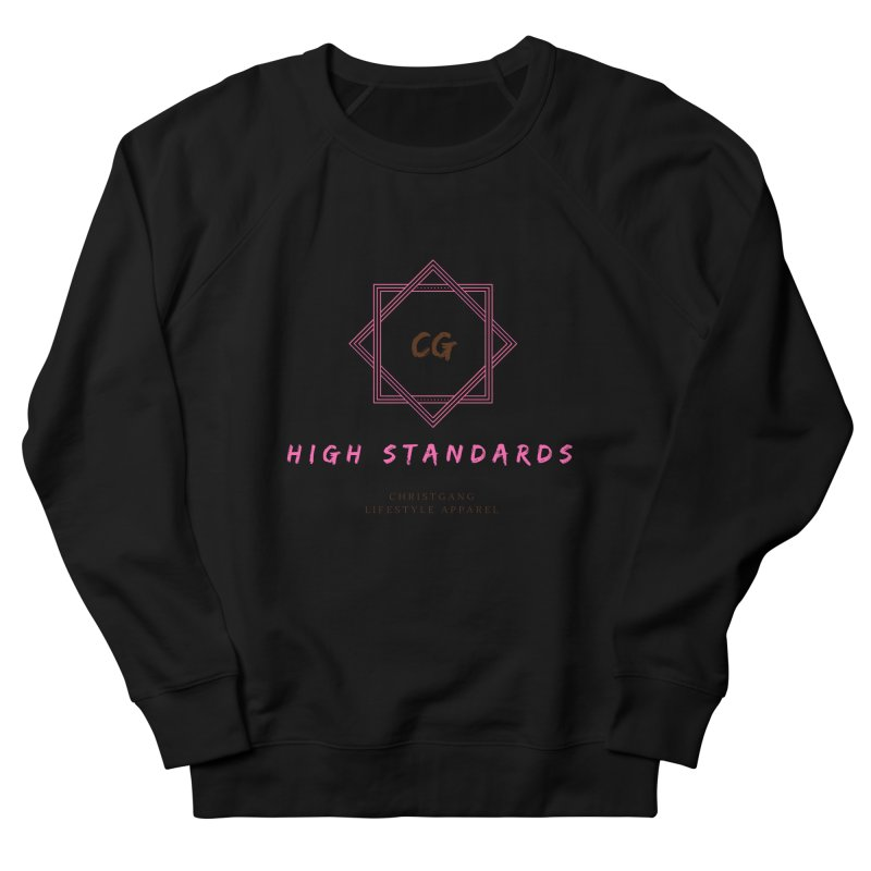High Standards Women's Sweatshirt by ChristGang Apparel