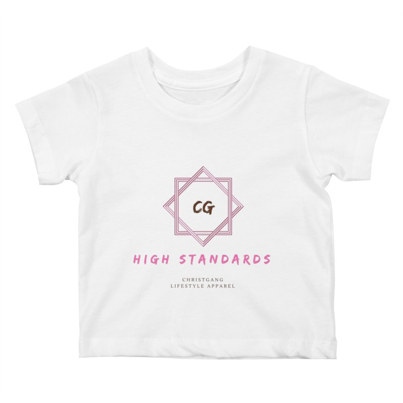 High Standards Kids Baby T-Shirt by ChristGang Apparel