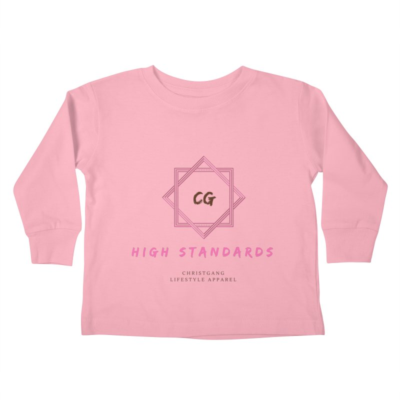 High Standards Kids Toddler Longsleeve T-Shirt by ChristGang Apparel