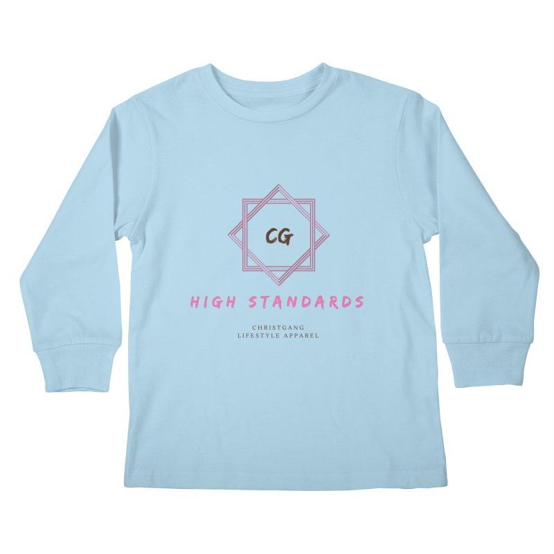 High Standards Kids Longsleeve T-Shirt by ChristGang Apparel