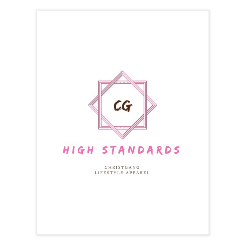 High Standards Home Fine Art Print by ChristGang Apparel