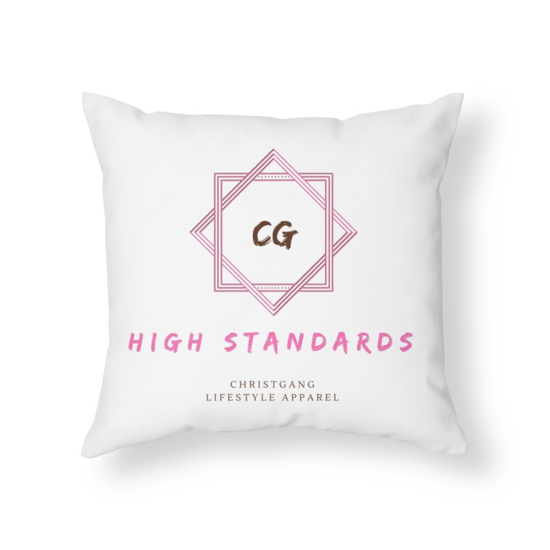High Standards Home Throw Pillow by ChristGang Apparel