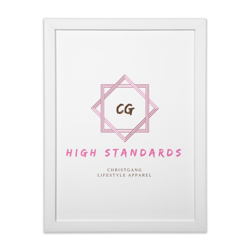 High Standards Home Framed Fine Art Print by ChristGang Apparel