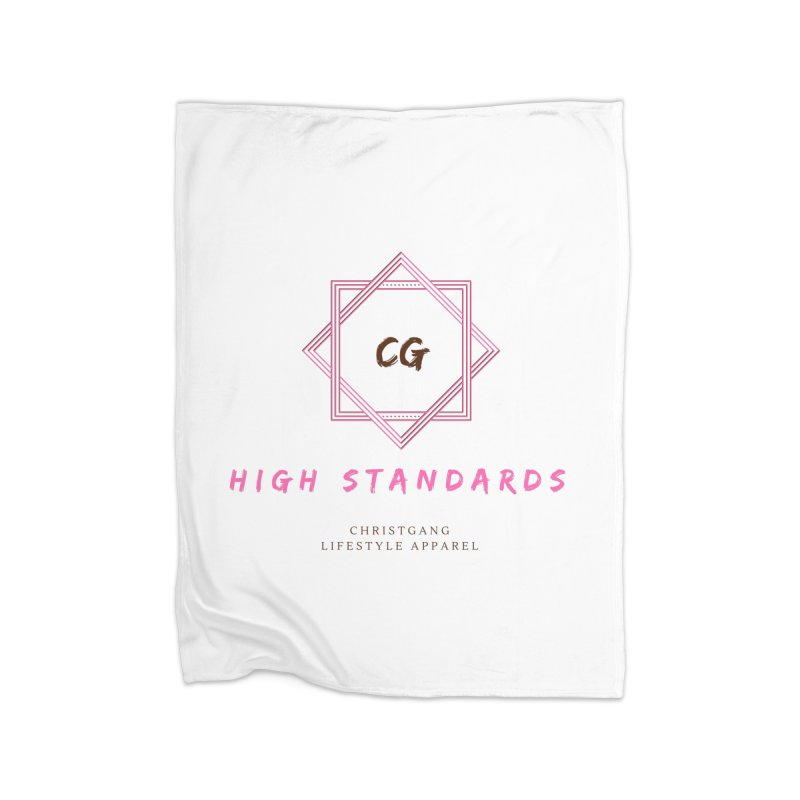 High Standards Home Fleece Blanket Blanket by ChristGang Apparel