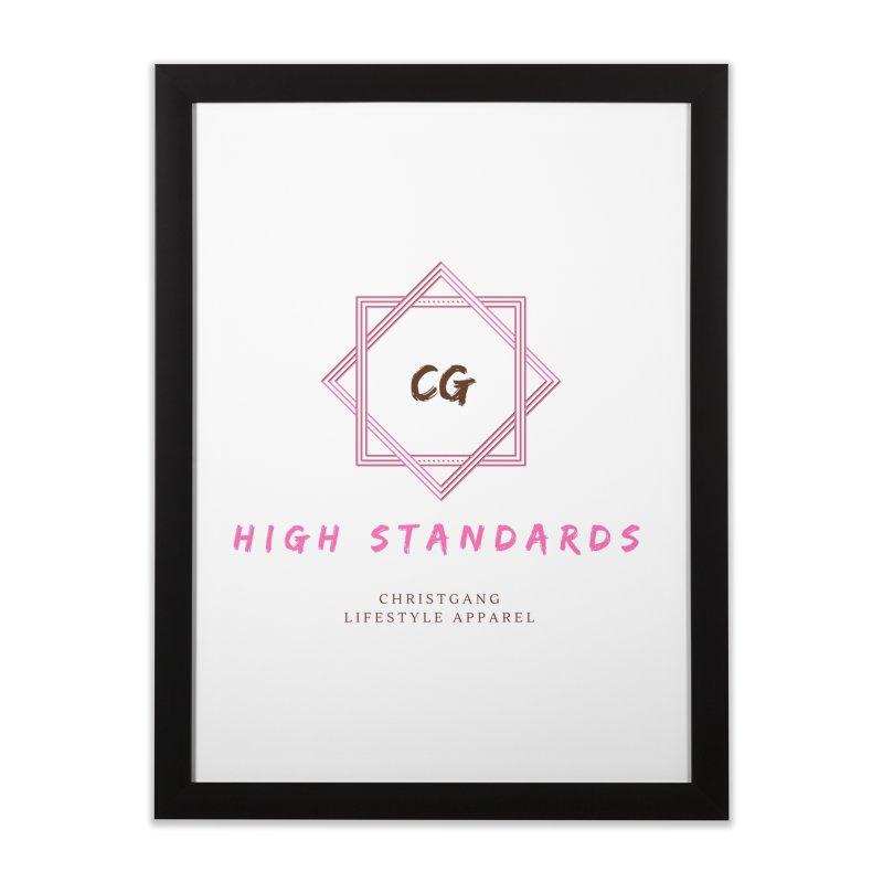 High Standards Home Framed Fine Art Print by ChristGang Apparel