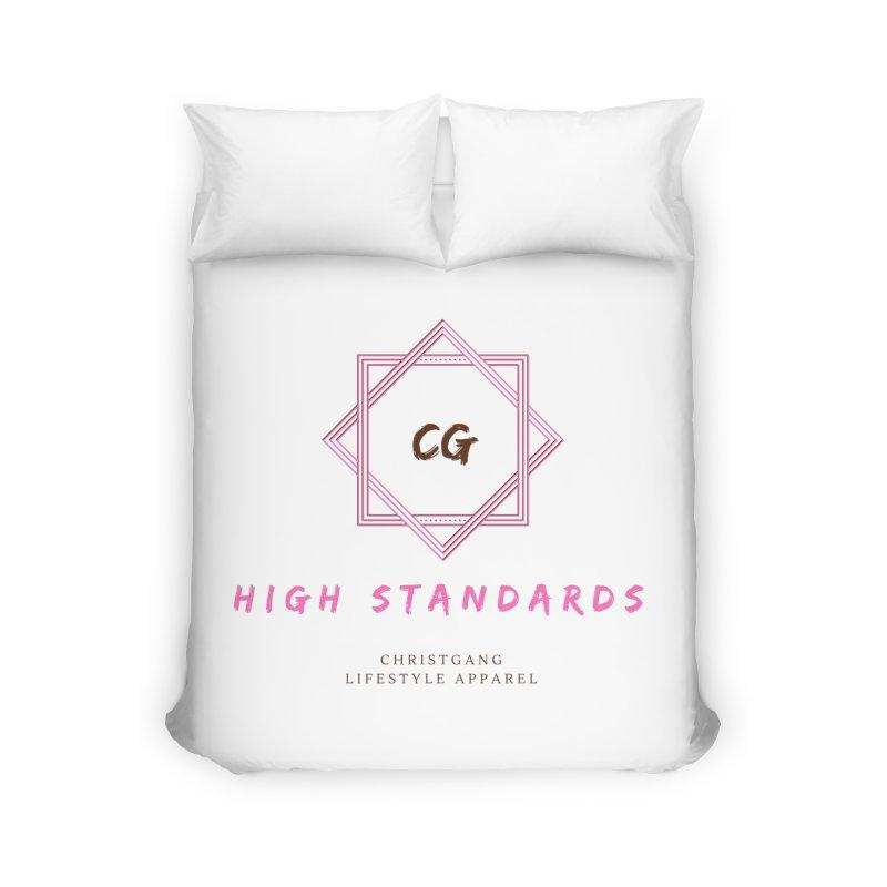 High Standards Home Duvet by ChristGang Apparel