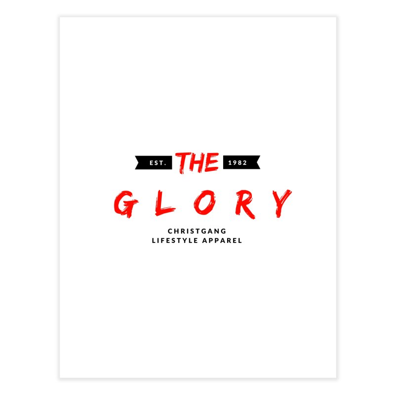 The Glory Home Fine Art Print by ChristGang Apparel