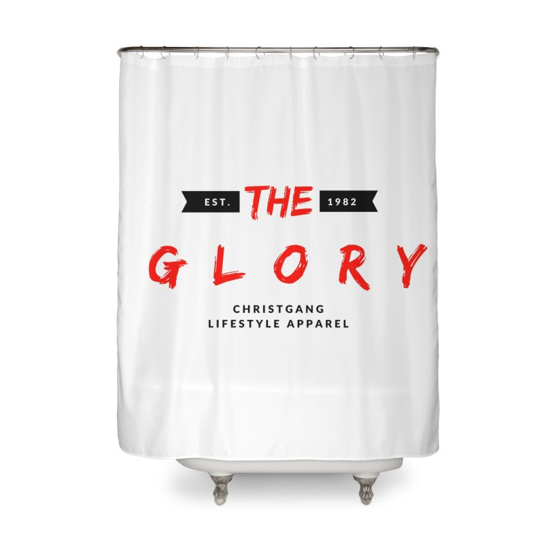 The Glory Home Shower Curtain by ChristGang Apparel
