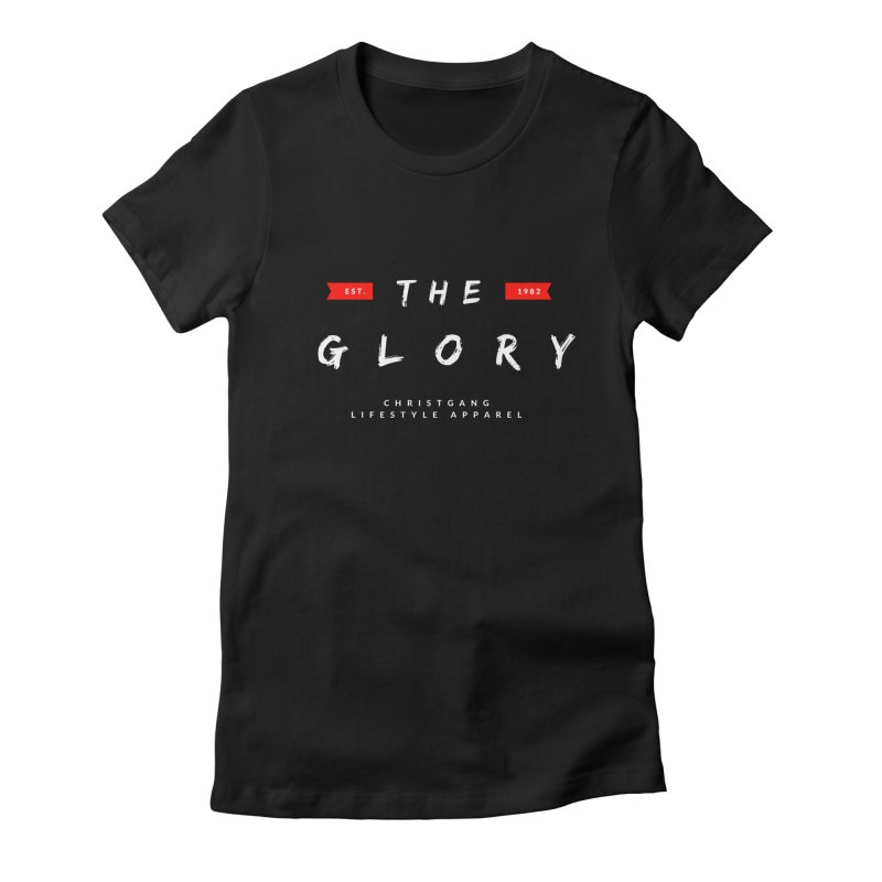 The Glory White Women's T-Shirt by ChristGang Apparel