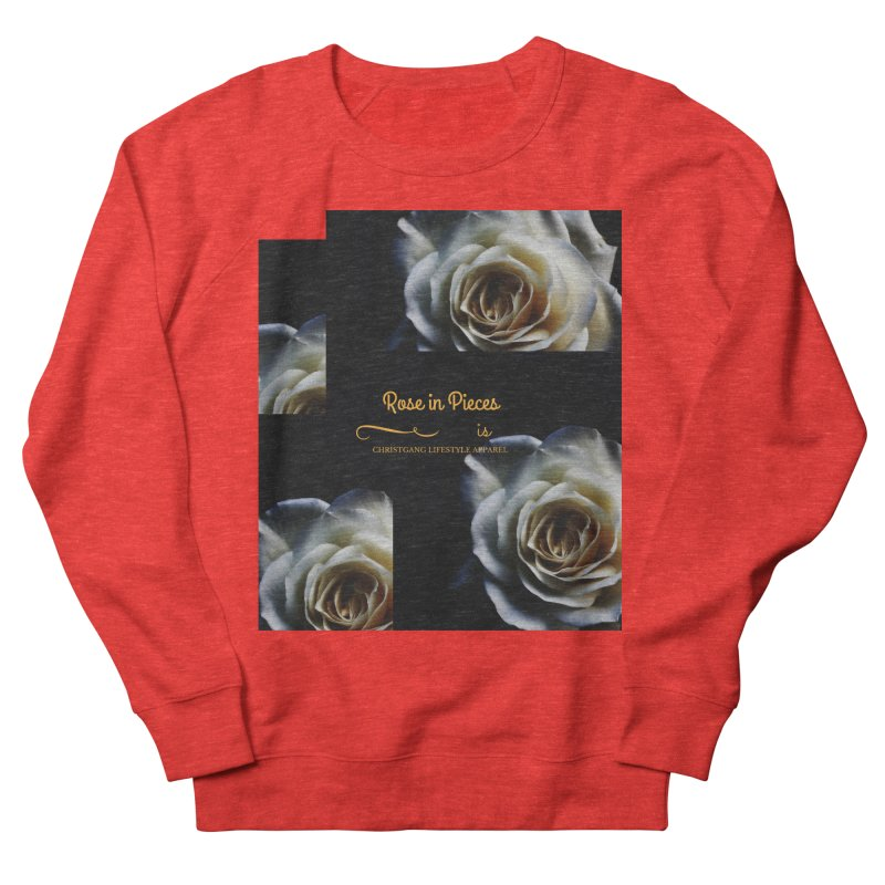 Pieces Of A Rose Women's Sweatshirt by ChristGang Apparel