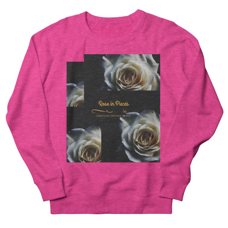 Pieces Of A Rose Women's French Terry Sweatshirt by ChristGang Apparel