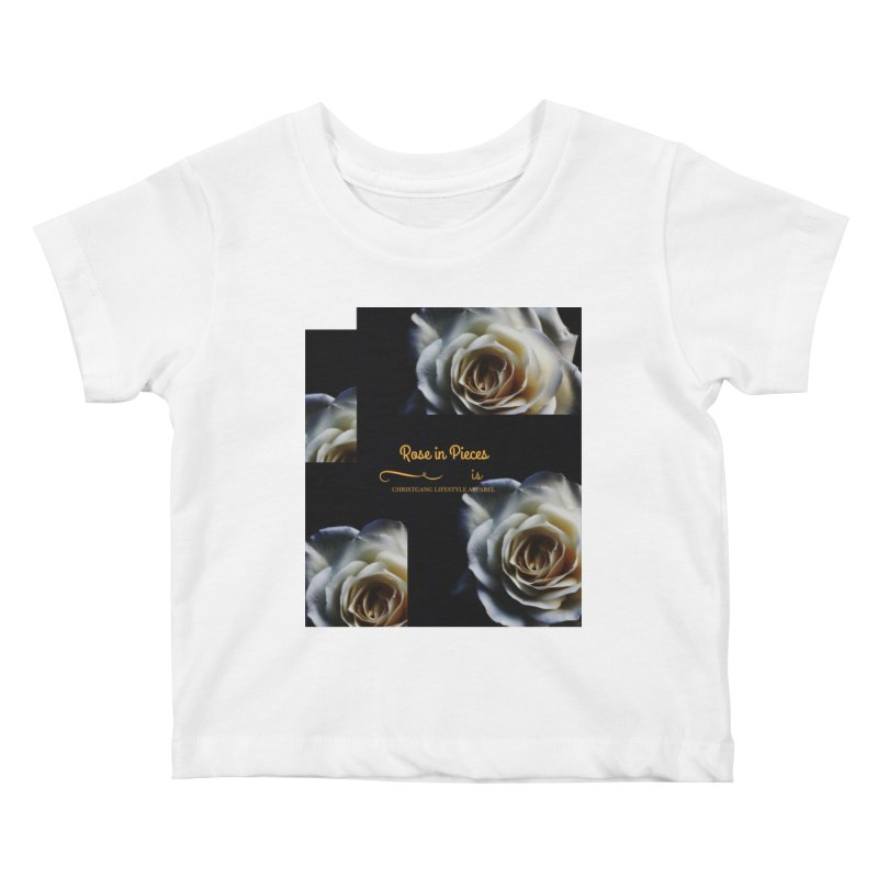 Pieces Of A Rose Kids Baby T-Shirt by ChristGang Apparel