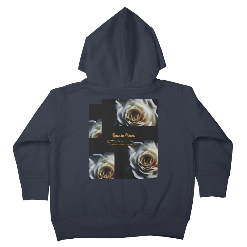 Pieces Of A Rose Kids Toddler Zip-Up Hoody by ChristGang Apparel