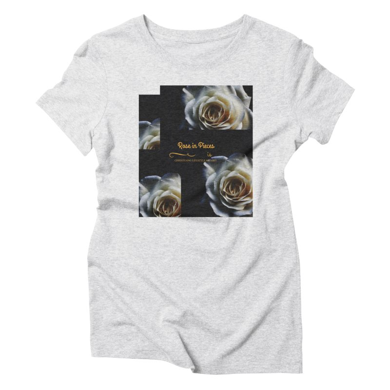 Pieces Of A Rose Women's T-Shirt by ChristGang Apparel