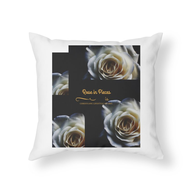 Pieces Of A Rose Home Throw Pillow by ChristGang Apparel