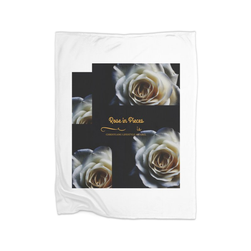 Pieces Of A Rose Home Fleece Blanket Blanket by ChristGang Apparel