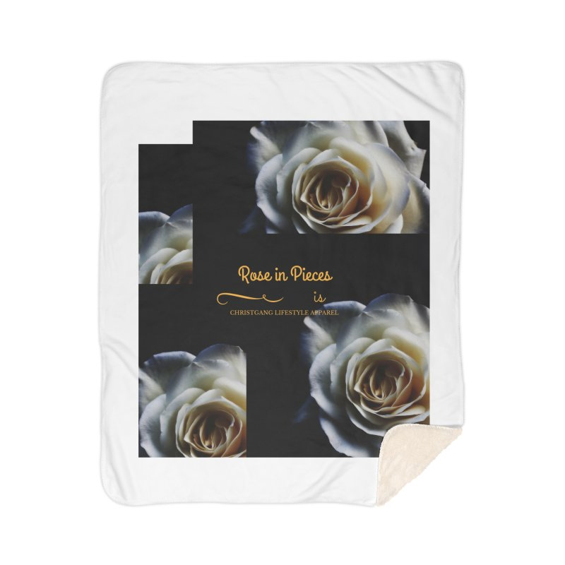 Pieces Of A Rose Home Sherpa Blanket Blanket by ChristGang Apparel
