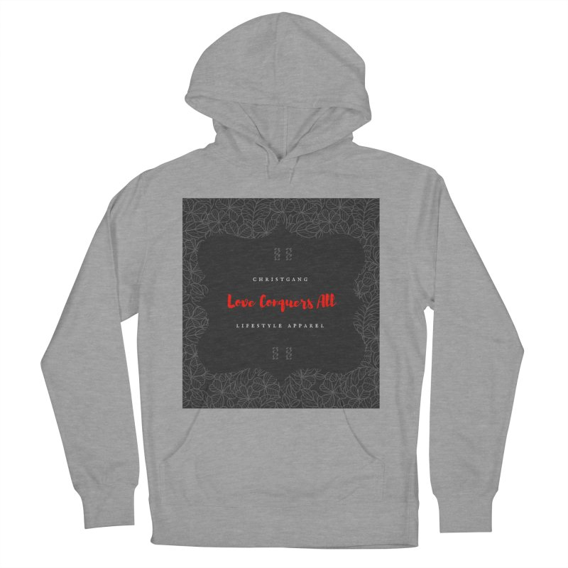 Love Conquers All Women's Pullover Hoody by ChristGang Apparel