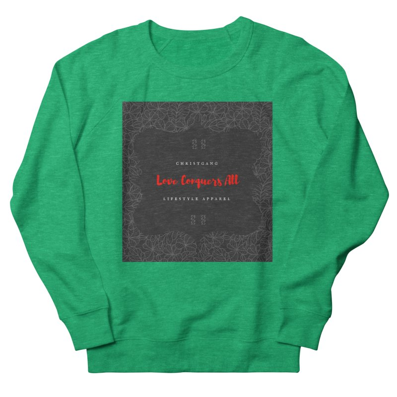 Love Conquers All Women's Sweatshirt by ChristGang Apparel