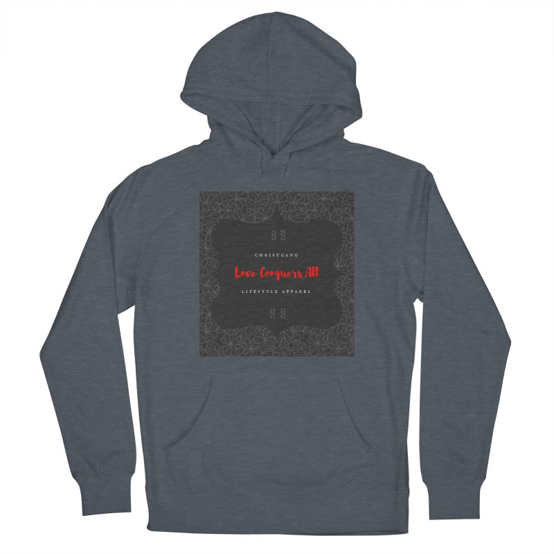 Love Conquers All Women's French Terry Pullover Hoody by ChristGang Apparel
