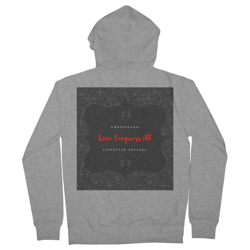 Love Conquers All Women's French Terry Zip-Up Hoody by ChristGang Apparel