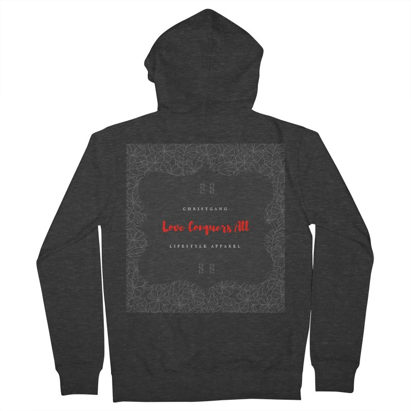 Love Conquers All Men's French Terry Zip-Up Hoody by ChristGang Apparel