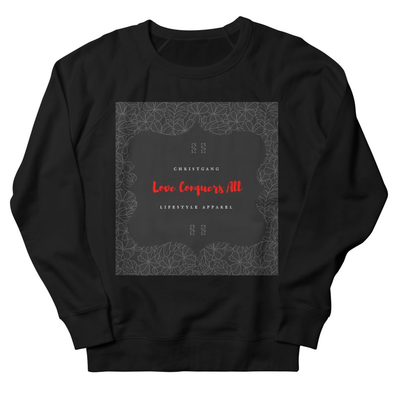 Love Conquers All Men's French Terry Sweatshirt by ChristGang Apparel