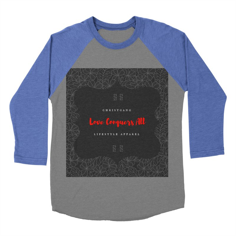 Love Conquers All Women's Baseball Triblend Longsleeve T-Shirt by ChristGang Apparel