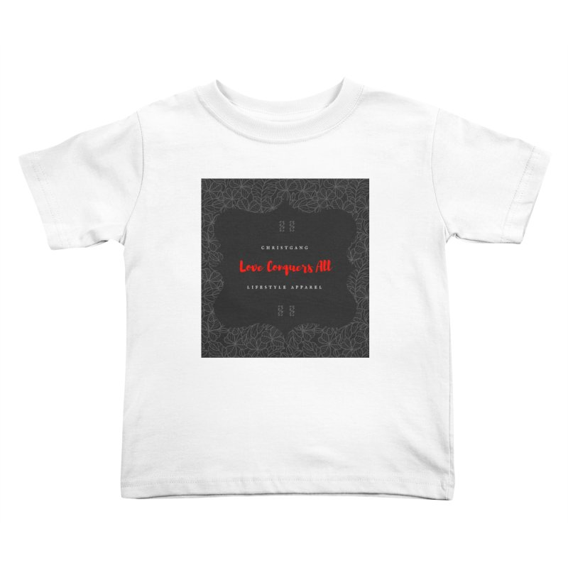 Love Conquers All Kids Toddler T-Shirt by ChristGang Apparel