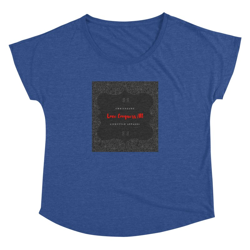 Love Conquers All Women's Dolman Scoop Neck by ChristGang Apparel