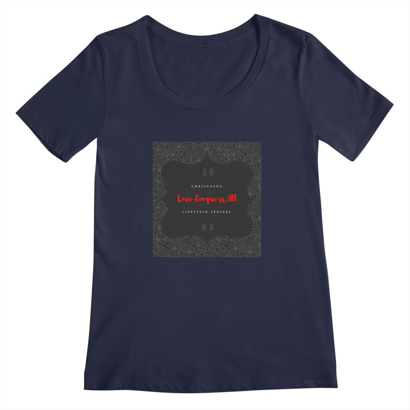 Love Conquers All Women's Regular Scoop Neck by ChristGang Apparel