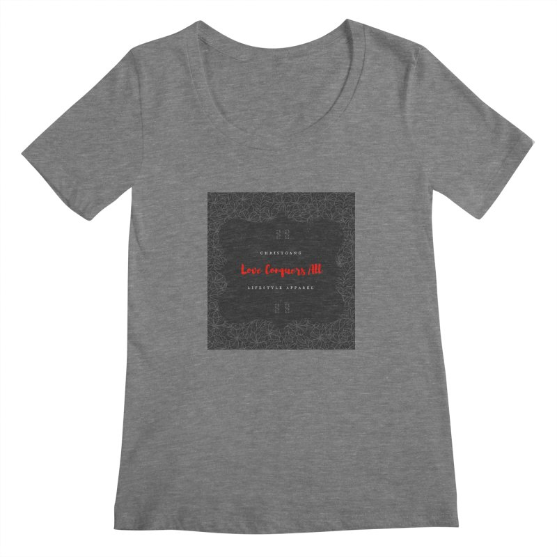 Love Conquers All Women's Scoopneck by ChristGang Apparel