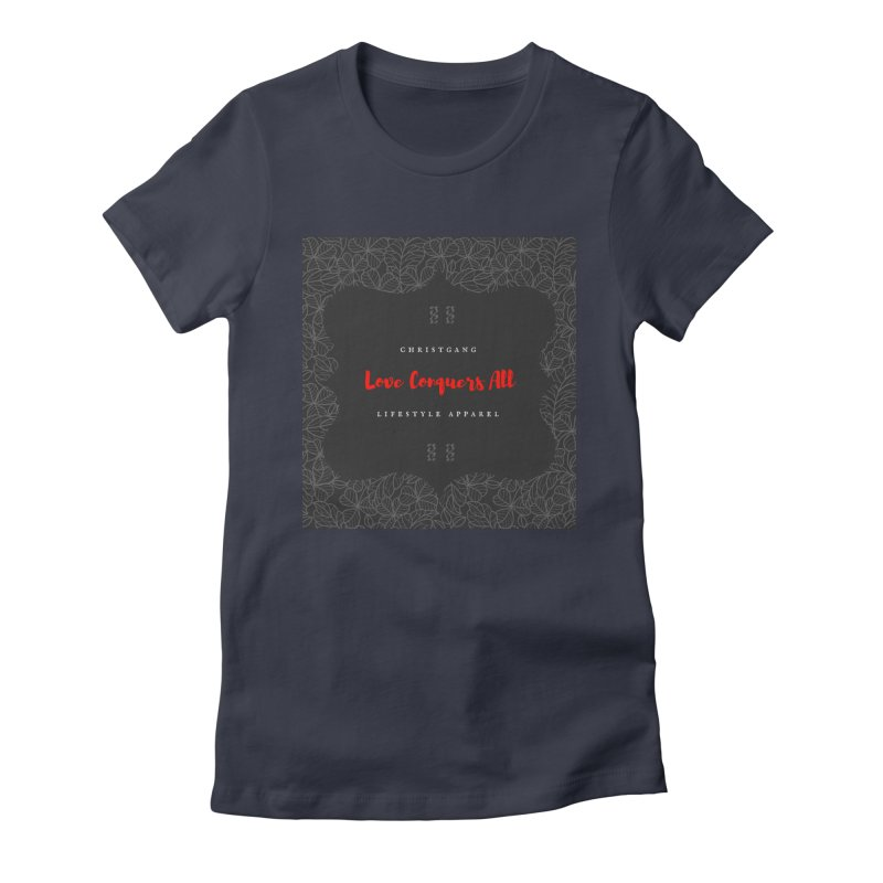 Love Conquers All Women's Fitted T-Shirt by ChristGang Apparel
