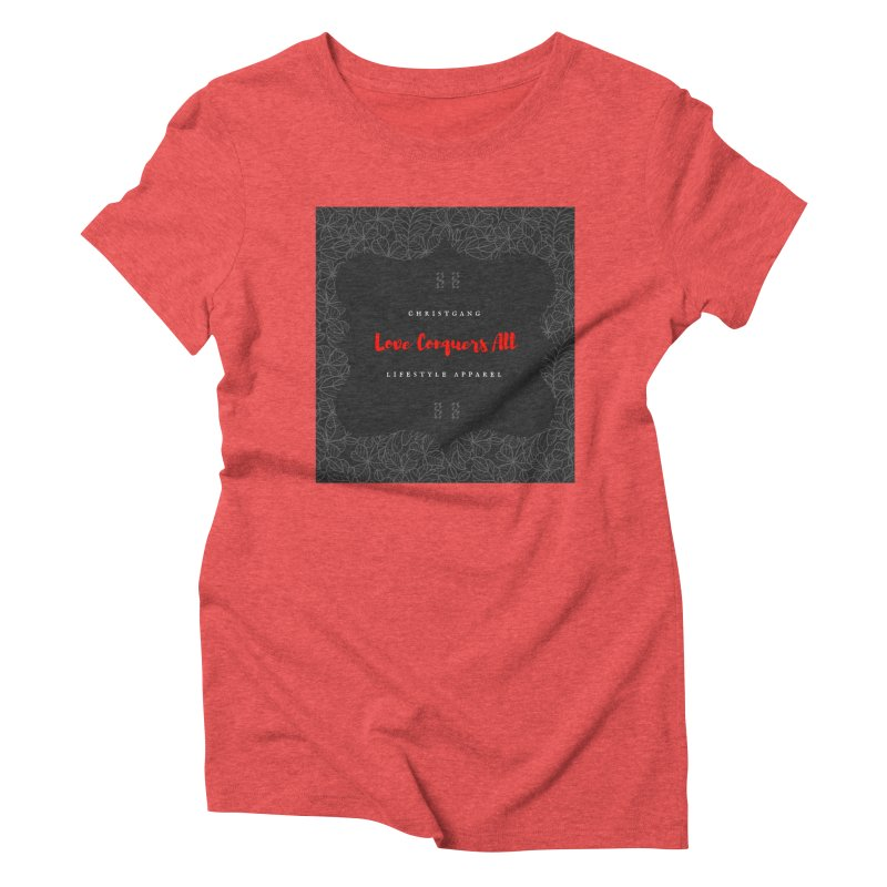 Love Conquers All Women's Triblend T-Shirt by ChristGang Apparel
